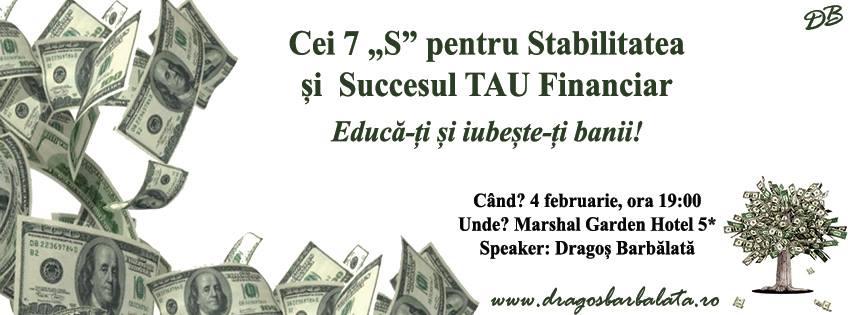 """Cei 7 """"S"""" pentru Stabilitatea si Succesul TAU Financiar"""