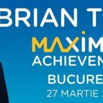 Brian Tracy în Cluj-Napoca: Maximum Achievement