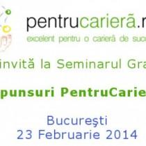 Seminarul 'Răspunsuri PentruCariera ta' în Bucureşti!