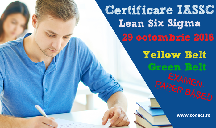 Obtine certificarea IASSC pentru Lean Six Sigma! Participa la noua sesiune de examene varianta paper-based organizata de CODECS